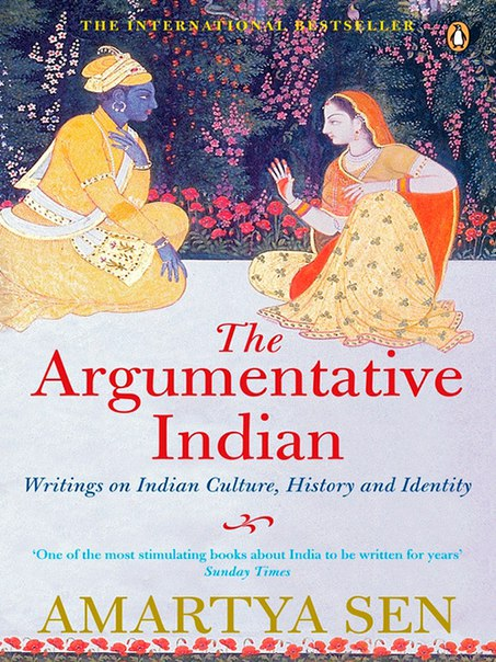 Amartya Sen - The Argumentative Indian- Writings on Indian History, Culture and Identity