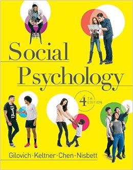 Social Psychology (4th Edition) Tom Gilovich, Richard E