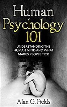 Human Psychology 101 Understan - Alan G Fields