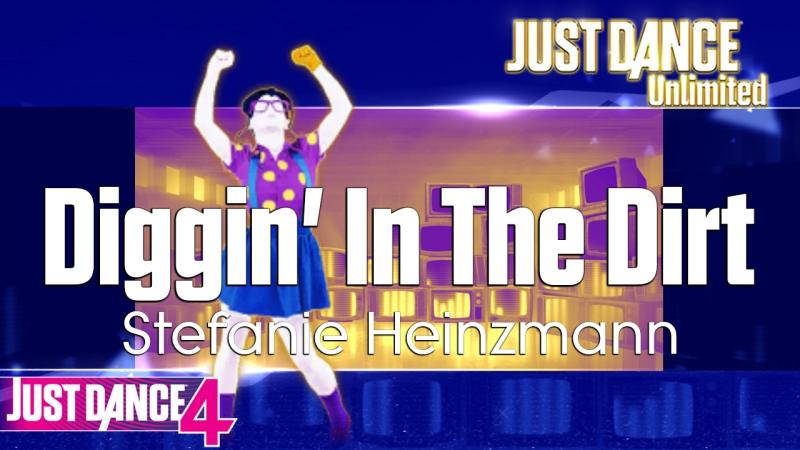 Just Dance Unlimited Diggin' In The Dirt Stefanie Heinzmann Just Dance 4