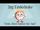 Große Uhren machen tick tack Kinderlieder zum Mitsingen Sing Kinderlieder