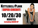30 MINUTE KETTLEBELL PLUS PLANK SUPERCIRCUIT WITH WARM UP
