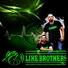 Like Brothers - Femme de ma vie