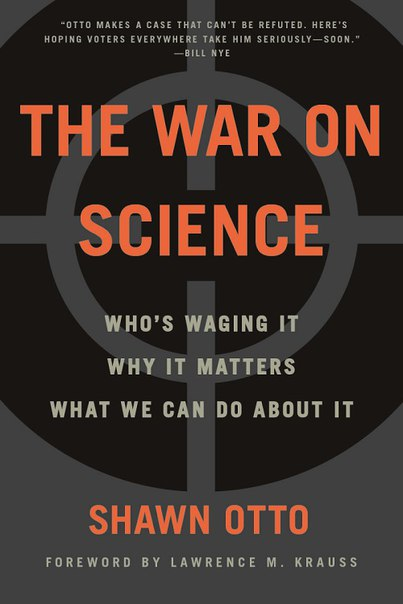 Shawn Lawrence Otto - The War on Science