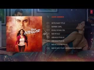 Tera Intezaar 2017 Full Album  Audio Jukebox  Sunny Leone  Arbaaz Khan
