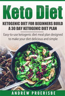 Keto Diet Ketogenic Diet for B - Andrew Proerisbe
