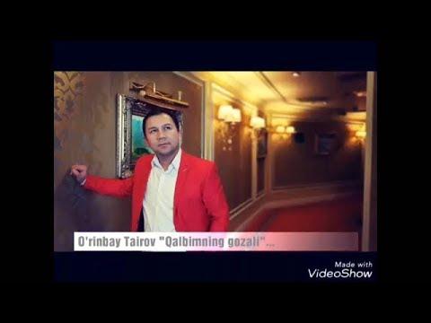 O'rinboy Toirov Qalbimning gu'zali Уринбой Тоиров Калбимнинг гузали music version 2018