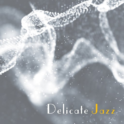 Instrumental альбом Delicate Jazz – Soft Melodies to Rest, Mellow Jazz, Instrumental Songs, Calm Down, Peaceful Music