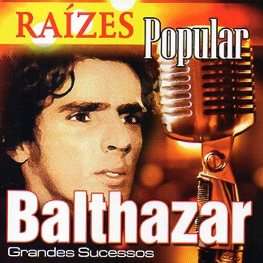 Balthazar альбом Raízes Popular (Grandes Sucessos)