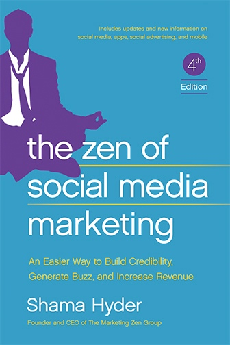 The Zen of Social Media Marketing An Easier Way to Build Credibility Generate Buzz and Increase Revenue 4th Edition
