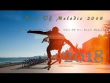 Best Of Melodic 2018 (Oxia, Worakls, Carl Cox, Tale Of Us, Boris Brejcha)