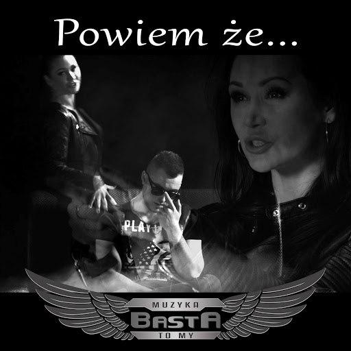 basta альбом Powiem że (Radio Edit)
