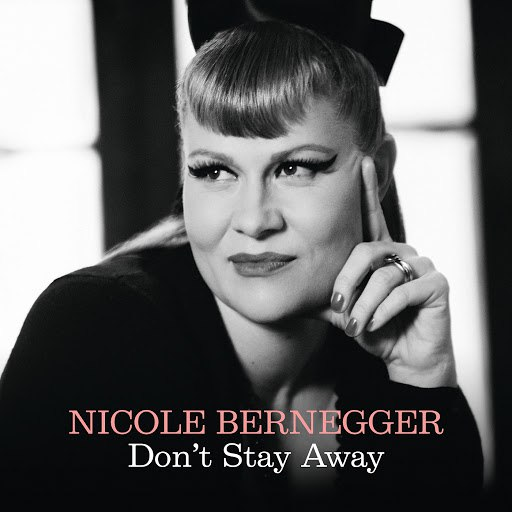 NICOLE BERNEGGER альбом Don't Stay Away