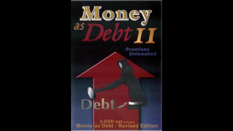 Деньги как долг 2: Безудержные обещания / Money as Debt II: Promises Unleashed (2009)