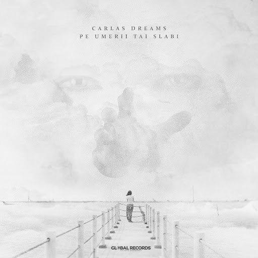 Carla's Dreams альбом Pe Umerii Tai Slabi
