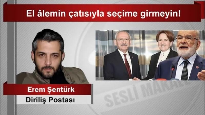 (7) Erem Şentürk El âlemin çatısıyla seçime girmeyin! - YouTube