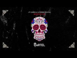 JP Candela & Robbie Rivera - Morenita