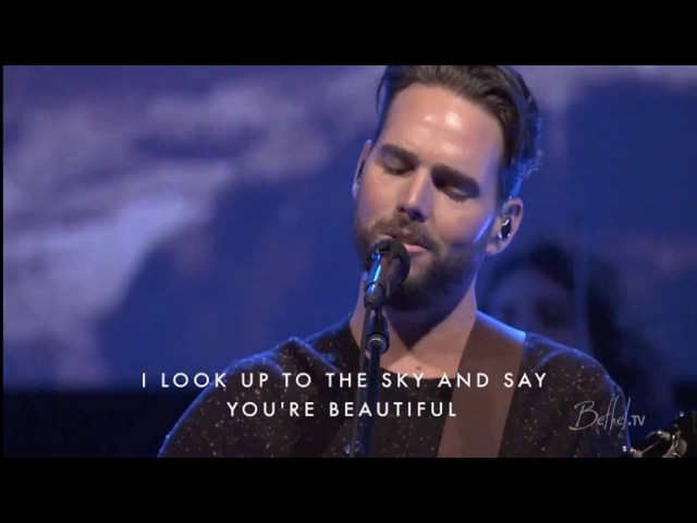 You're Beautiful Jeremy Riddle Bethel Church