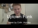 Bruno Mars - Uptown Funk (Acoustic Cover by Colin Huntley)