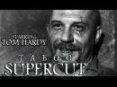 Tom Hardy Supercut - Taboo mmm mmm mmm mmm