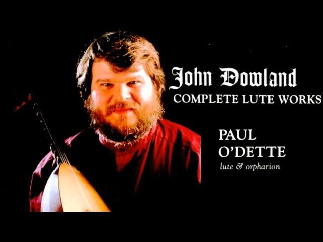 Dowland Complete Lute Galliards Works Renaissance Lachrimae Century's recording Paul O'Dette
