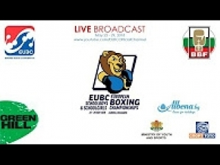 EUBC U15 European Boxing Championships ALBENA 2018 - Day 3 Ring A - 24/05/2018 @ 14:00