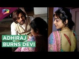 Adhiraj And Devi Get Burnt | Jeet Gayi Toh Piya Morey | Zee Tv