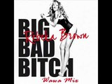 Rebeka Brown - Big Bad Bitch (Wawa Extended Mix)