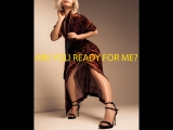 are you ready  for me?