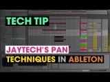Tech Tip - Jaytech's Pan Techniques in Ableton