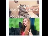 Andain-Beautiful Things Yana Chernysheva Acoustic Version