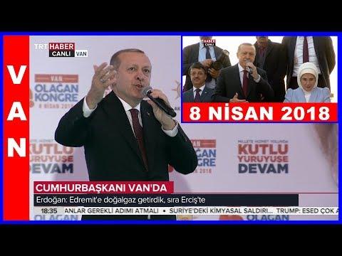 Erdoğanın Vanda Halka Hitabı ve İl Kongresi Konuşması 8.4.2018