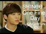 SHINee One Fine Day - Jonghyun cut Eng sub