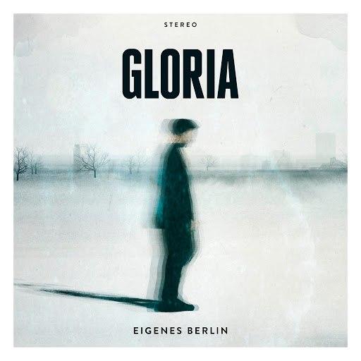 Gloria альбом Eigenes Berlin (Radio Edit)