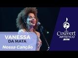 Vanessa da Mata - Nossa Can
