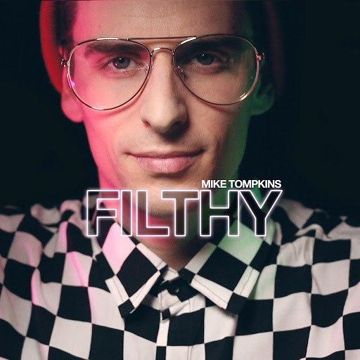 Mike Tompkins альбом Filthy