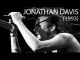 JONATHAN DAVIS (SexArt, Neidermeyers Mind 1993 KORN)