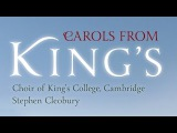 Carols From Kings The Choir of Kings College, Cambridge (Full Album)