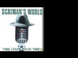 Time (Take Your Time) - Scatman John_low.mp4