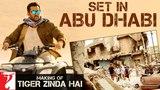 Making of Tiger Zinda Hai Set in Abu Dhabi Salman Khan Katrina Kaif Ali Abbas Zafar