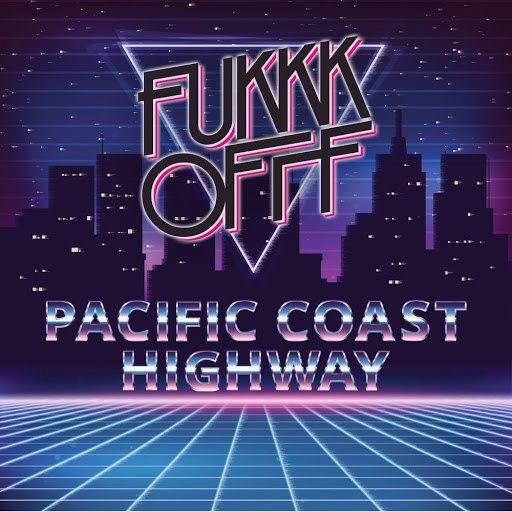 Fukkk Offf альбом Pacific Coast Highway