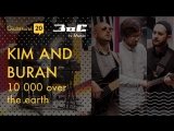 Kim and Buran 10 000 over the earth @ ЗиС ЗиС is music