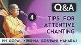 Tips for attentive chanting Q&ampA VIPLAVA HH Gopal Krishna Goswami Maharaj