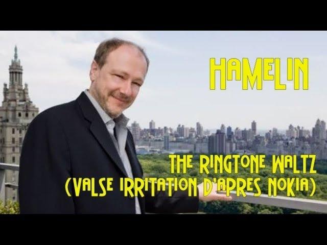 Hamelin The Ringtone Waltz Valse Irritation d'après Nokia