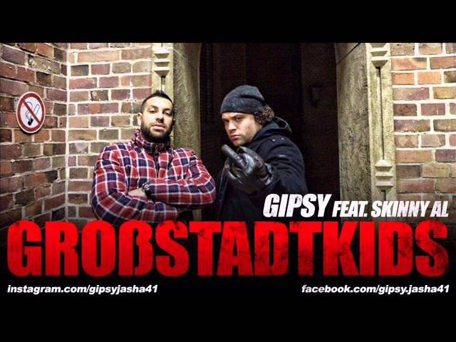 GIPSY feat. SKINNY AL - GROßSTADTKIDS (FREETRACK)