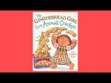 The Gingerbread Girl Goes Animal Crackers (Read Aloud)