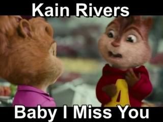 Кain Rivers - Baby I Miss You (Бурундук version)