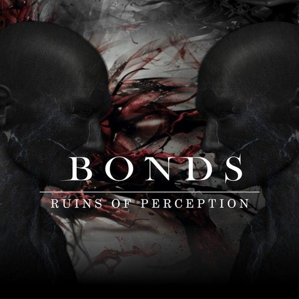 Ruins of Perception - Bonds (2017)