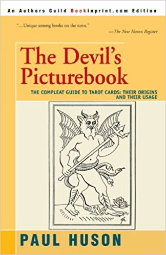 Paul Huson-The Devil's Picturebook  The Compleat Guide to Tarot Cards  Their Origins and Their Usage (2003)