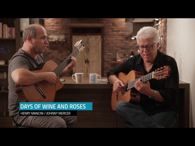 Romero Lubambo e Nelson Faria Days Of Wine And Roses